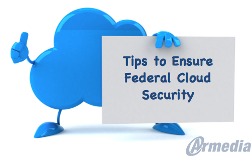 Tips to Ensure Federal Cloud Security