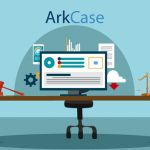 6 Reasons Why ArkCase Legal Case Management Software Could Be a Match for Your Law Firm