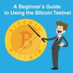 Learning How to Use Bitcoin: A Beginner's Guide to Using the Bitcoin Testnet