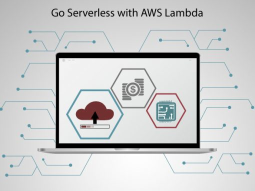 Go Serverless with AWS Lambda