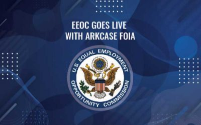 EEOC Goes Live with ArkCase FOIA